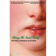 Things We Said Today by Labute, Neil, 9781468309775