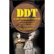 DDT and the American Century by Kinkela, David, 9781469609775