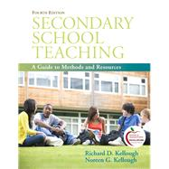 Secondary School Teaching A Guide to Methods and Resources by Kellough, Richard D.; Kellough, Noreen G., 9780137049776