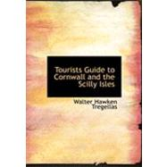 Tourists Guide to Cornwall and the Scilly Isles by Tregellas, Walter Hawken, 9780554839776
