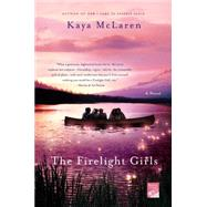 The Firelight Girls by McLaren, Kaya, 9781250019776