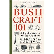 Bushcraft 101 by Canterbury, Dave, 9781440579776
