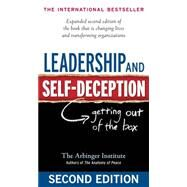 Leadership and Self-Deception : Getting Out of the Box by THE ARBINGER INSTITUTE, 9781576759776