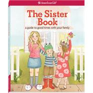 The Sister Book: A Guide to Good Times With Your Family by Thom, Kristi; Masse, Josee, 9781609589776