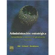 Administracion Estrategica: Conceptos, Competitividad Y Globalizacion by Hitt, Michael; Ireland, R. Duane; Hoskisson, Robert E., 9789687529776