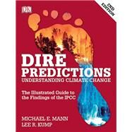 Dire Predictions: Understanding Global Warming by Michael Mann, 9780133909777
