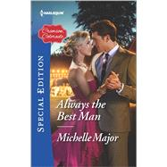 Always the Best Man by Major, Michelle, 9780373659777