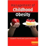 Management of Childhood Obesity by Elizabeth Poskitt , Laurel Edmunds, 9780521609777