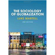 The Sociology of Globalization by Martell, Luke, 9780745689777