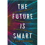 The Future Is Smart by Stephenson, W. David, 9780814439777