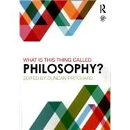 What is this thing called Philosophy? by Pritchard; Duncan, 9780415839778