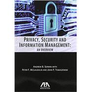 Privacy, Security and Information Management by Serwin, Andrew B.; McLaughlin, Peter F. (CON); Tomaszewski, John P. (CON), 9781616329778