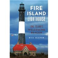 Fire Island Lighthouse by Bleyer, Bill, 9781625859778