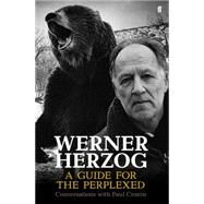 Werner Herzog: A Guide for the Perplexed Conversations with Paul Cronin by Cronin, Paul, 9780571259779