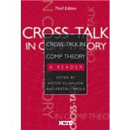 Cross-Talk in Comp Theory : A Reader, Third Edition by Villanueva, Victor; Arola, Kristin L., 9780814109779