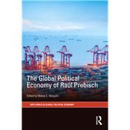The Global Political Economy of Ra·l Prebisch by Margulis; Matias E., 9781138219779