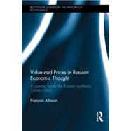 Value and Prices in Russian Economic Thought: A journey inside the Russian synthesis, 1890�1920 by Allisson; Frantois, 9781138839779