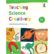 Teaching Science Creatively by Davies; Dan, 9781138909779