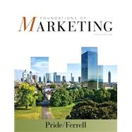 Foundations of Marketing by Pride, William M.; Ferrell, O. C., 9781285429779