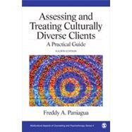 Assessing and Treating Culturally Diverse Clients: A Practical Guide by Paniagua, Freddy A., 9781412999779