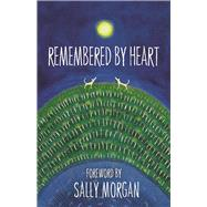 Remembered by Heart by Morgan, Sally, 9781922089779