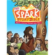 The Spark Story Bible: Spark a Journey Through God's Word by Hetherington, Debra Thorpe; Grosshauser, Peter; Temple, Ed, 9781451499780