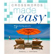 Crosswords Made Easy 72 Relaxing Puzzles by Hartman, Randall J., 9781454919780