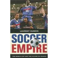 Soccer Empire by Dubois, Laurent, 9780520269781