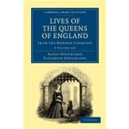Lives of the Queens of England from the Norman Conquest, 8 Vols by Strickland, Agnes; Strickland, Elizabeth, 9781108019781
