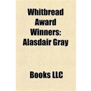 Whitbread Award Winners : Alasdair Gray by , 9781156229781