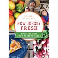 New Jersey Fresh by Weston, Rachel, 9781626199781