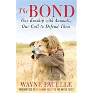 The Bond by Pacelle, Wayne, 9780061969782