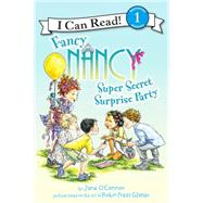 Super Secret Surprise Party by O'Connor, Jane; Preiss-Glasser, Robin; Enik, Ted, 9780062269782