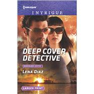 Deep Cover Detective by Diaz, Lena, 9780373749782