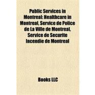 Public Services in Montreal by , 9781158749782