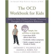 The Ocd Workbook for Kids by Puliafico, Anthony C., Ph.D.; Robin, Joanna A., Ph.D.; Albano, Anne Marie, Ph.D., 9781626259782