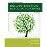 Financing Education in a Climate of Change by Brimley, Vern, Jr.; Verstegen, Deborah A.; Garfield, Rulon R., 9780133919783