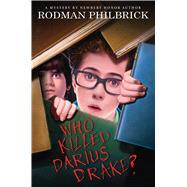 Who Killed Darius Drake? A Mystery by Philbrick, Rodman, 9780545789783