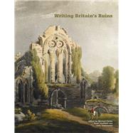 Writing Britain's Ruins by Carter, Michael; Lindfield, Peter; Townshend, Dale, 9780712309783