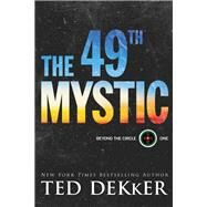 The 49th Mystic by Dekker, Ted, 9780800729783