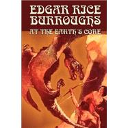 At the Earth's Core by Burroughs, Edgar Rice, 9780809599783