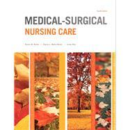 Medical-Surgical Nursing Care by Burke, Karen M.; Mohn-Brown, Elaine; Eby, Linda, 9780133389784