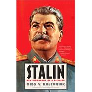 Stalin: New Biography of a Dictator by Khlevniuk, Oleg V.; Favorov, Nora Seligman, 9780300219784