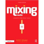 Mixing Audio by Izhaki; Roey, 9781138859784