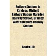 Railway Stations in Kirklees by , 9781156679784