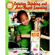 Creative Thinking and Arts-Based Learning : Preschool Through Fourth Grade by Isenberg, Joan; Jalongo, Mary R., 9780136039785