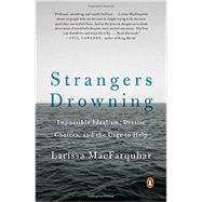 Strangers Drowning by Macfarquhar, Larissa, 9780143109785