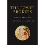 The Power Brokers by Lambert, Jeremiah D., 9780262529785