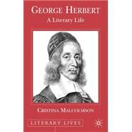 George Herbert A Literary Life by Malcolmson, Cristina, 9780333669785