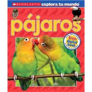 Scholastic Explora tu Mundo: Pájaros (Spanish language edition of Scholastic Discover More: Birds) by Arlon, Penelope, 9780545769785